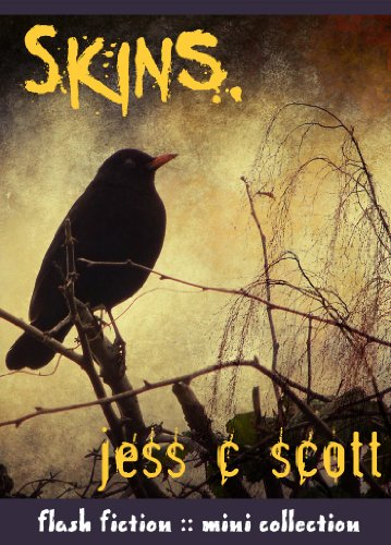 Skins - Flash Fiction by Jess C. Scott
