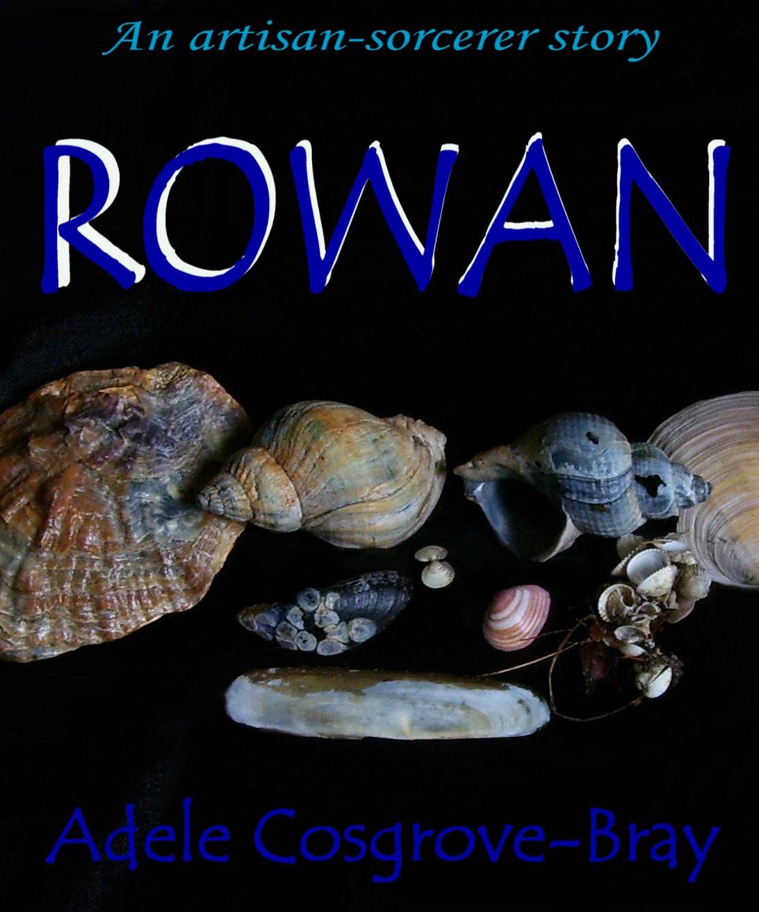 Rowan by Adele Cosgrove-Bray