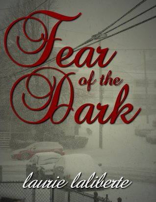 Fear of the Dark by Laurie Laliberte